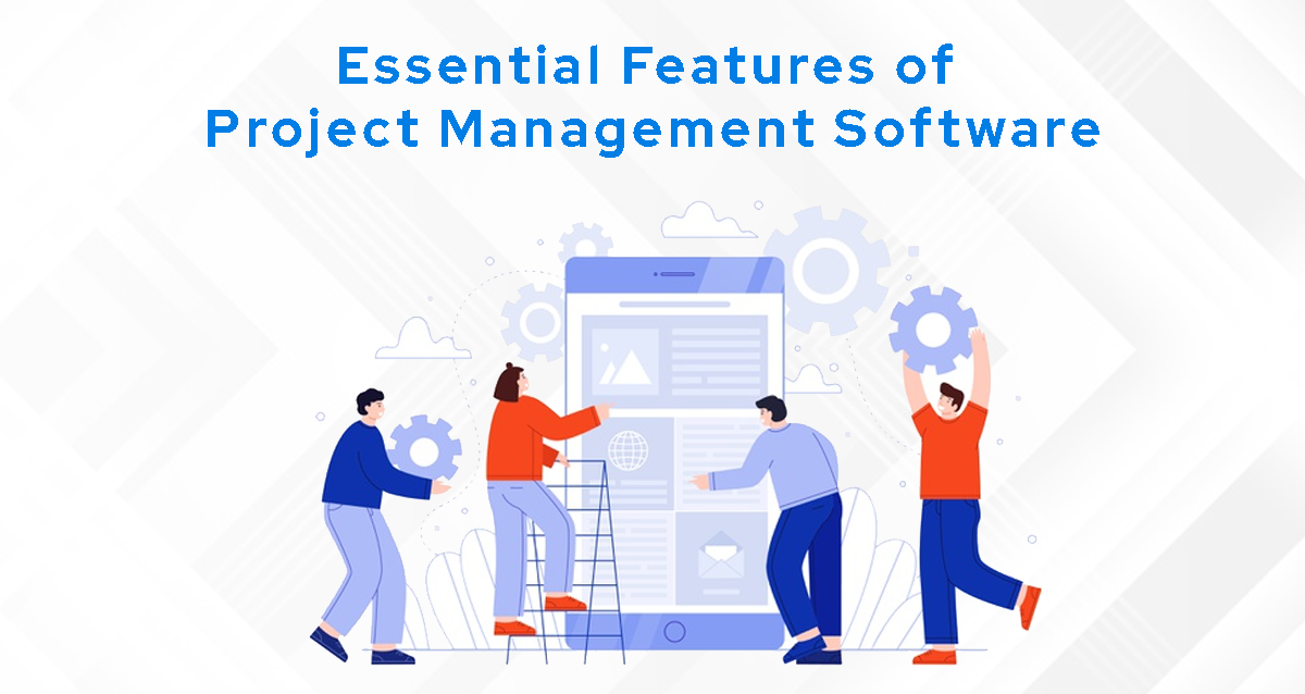 essential features of project management software