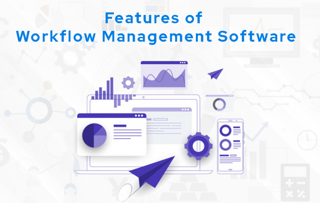 features of workflow management
