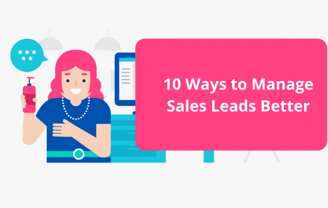 10 Ways to Manage Sales Leads Better