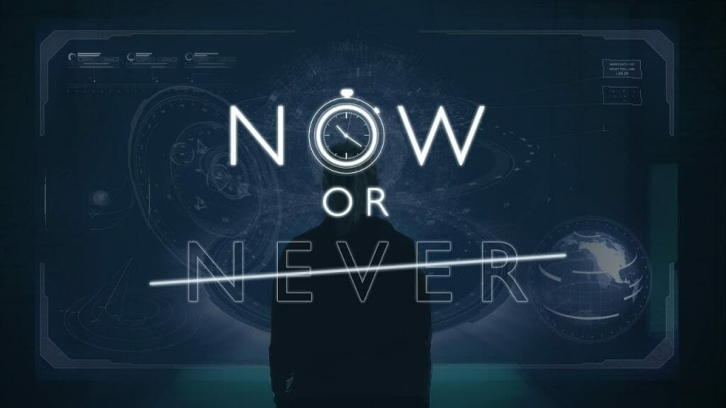 Now or Never Closes